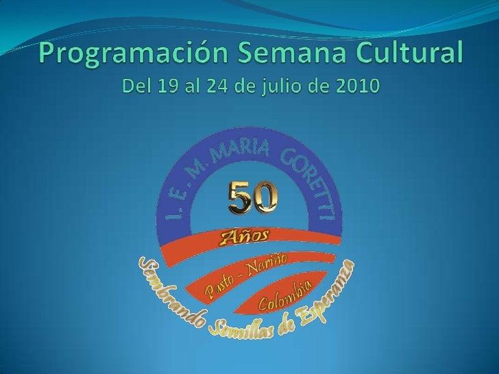 Programación Semana CulturalDel 19 al 24 de julio de 2010<br />