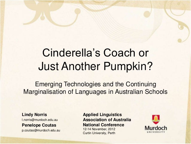 Cinderella's Coach or          Just Another Pumpkin?   Emerging Technologies and the ContinuingMarginalisation of Language...