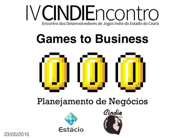 Games to Business 23/05/2015