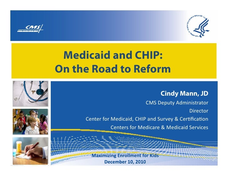 "Medicaid and CHIP:On the Road to Reform                                    Cindy Mann, JD                              !""#..."