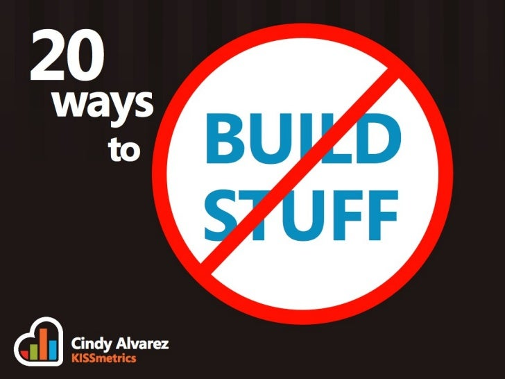 20 Ways to Not Build Stuff