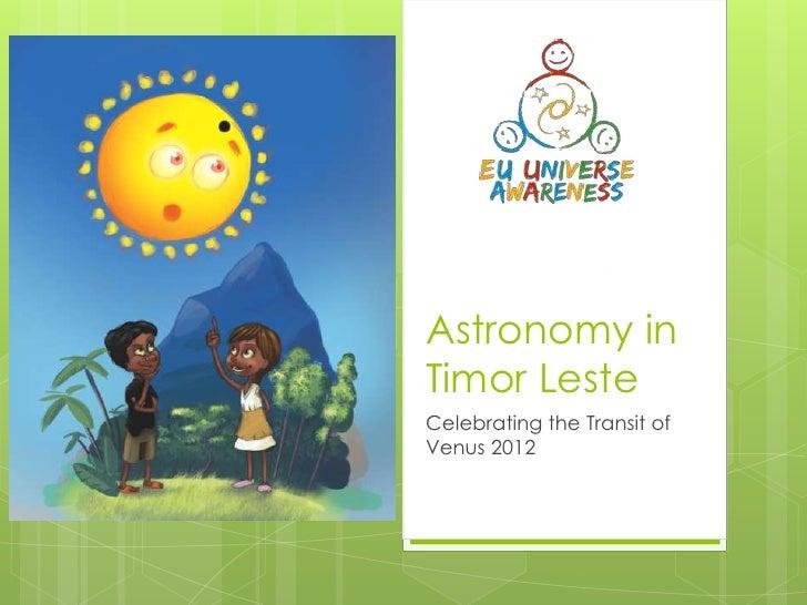Astronomy inTimor LesteCelebrating the Transit ofVenus 2012