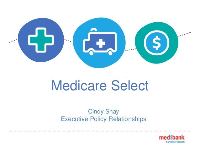 Medicare Select Cindy Shay Executive Policy Relationships