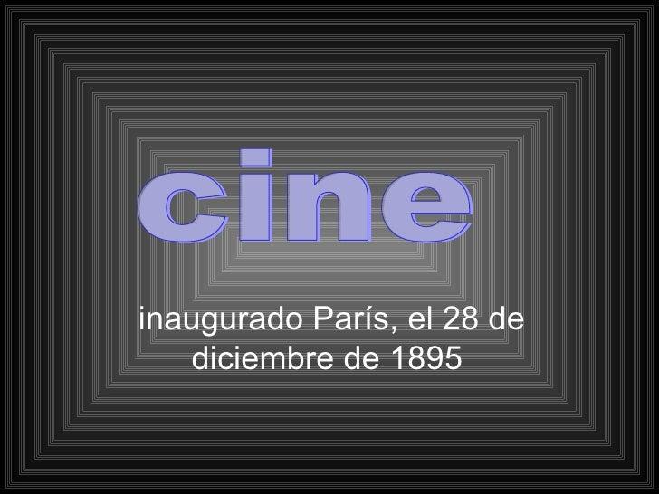 inaugurado París, el 28 de diciembre de 1895  cine