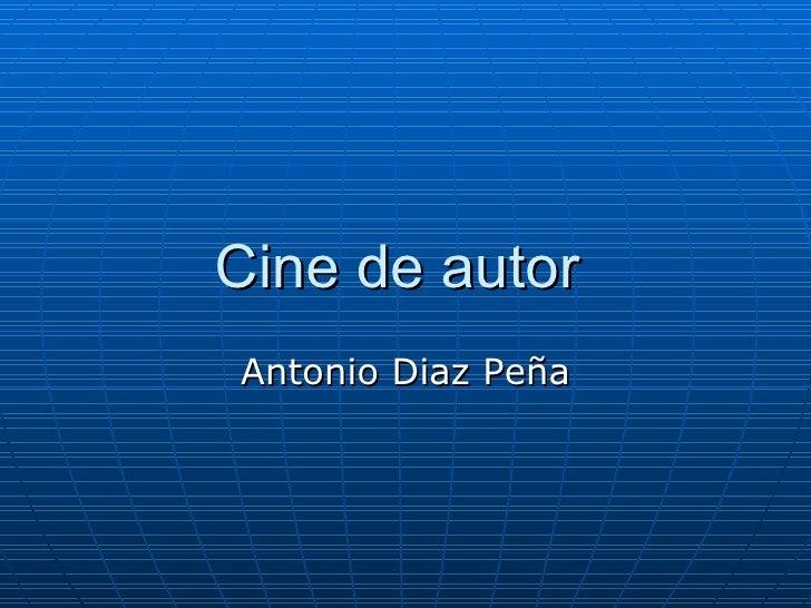 Cine de autor  Antonio Diaz Peña