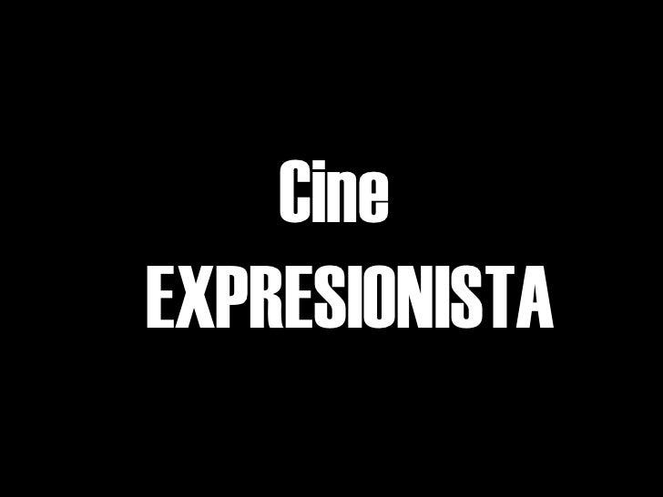 Cine   EXPRESIONISTA