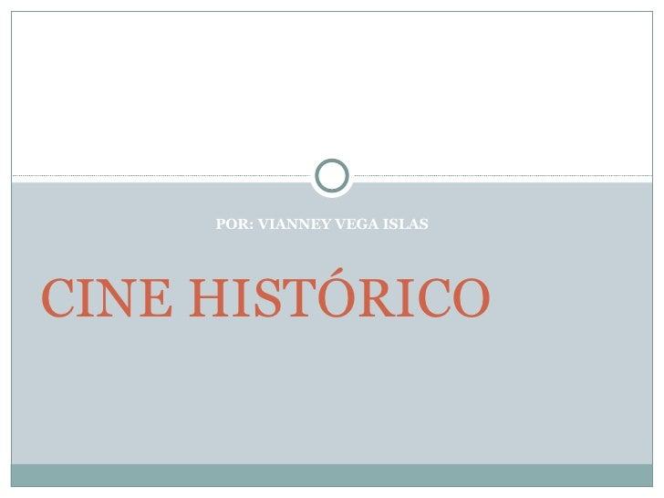 POR: VIANNEY VEGA ISLAS  CINE HISTÓRICO