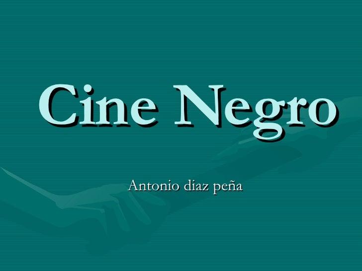 Cine Negro Antonio diaz peña