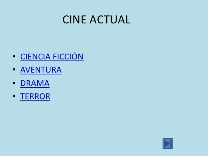 CINE ACTUAL•   CIENCIA FICCIÓN•   AVENTURA•   DRAMA•   TERROR