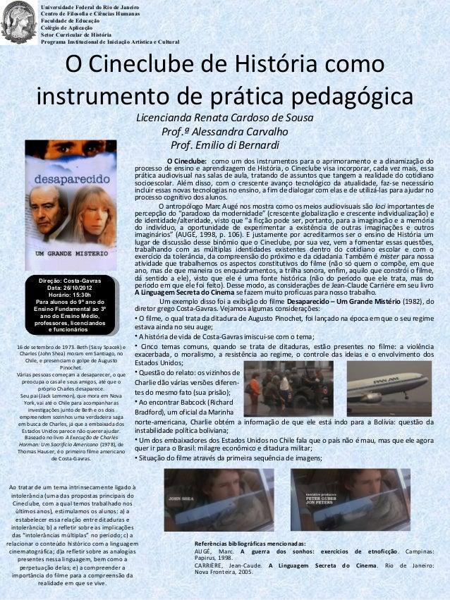 O Cineclube de História comoinstrumento de prática pedagógicaLicencianda Renata Cardoso de SousaProf.ª Alessandra Carvalho...