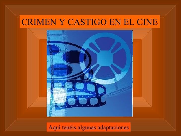 CRIMEN Y CASTIGO EN EL CINE Aquí tenéis algunas adaptaciones