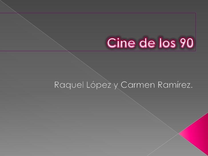 Cine de los 90<br />Raquel López y Carmen Ramírez.<br />
