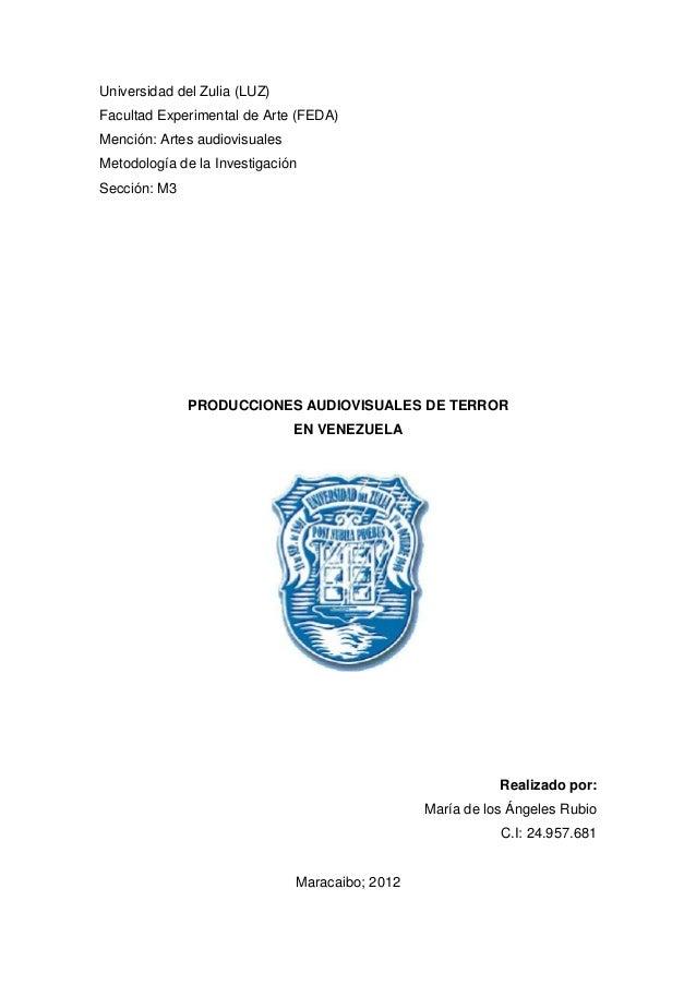 Universidad del Zulia (LUZ)Facultad Experimental de Arte (FEDA)Mención: Artes audiovisualesMetodología de la Investigación...