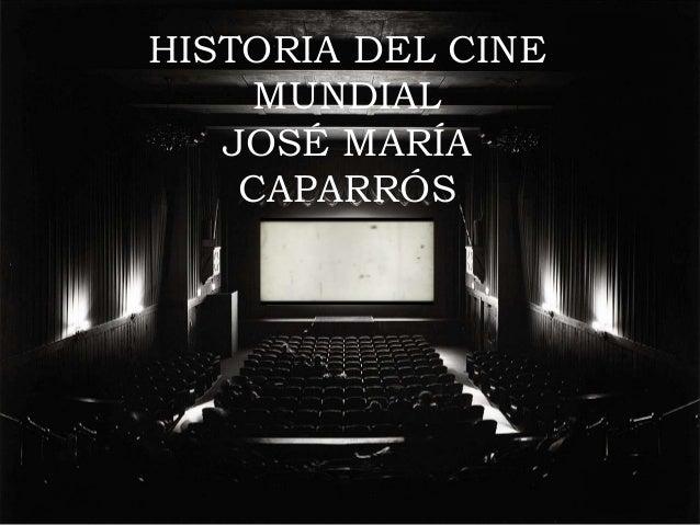 HISTORIA DEL CINEMUNDIALJOSÉ MARÍACAPARRÓS