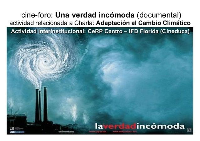cine-foro: Una verdad incómoda (documental) actividad relacionada a Charla: Adaptación al Cambio Climático Actividad Inter...
