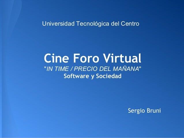 """Universidad Tecnológica del CentroCine Foro Virtual""""IN TIME / PRECIO DEL MAÑANA""""       Software y Sociedad                ..."""