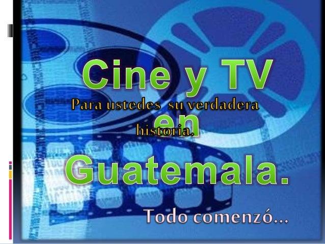 Una familiade origen italianollamada la familia Valenti fue quien dio la primera funciónde cine en Guatemala. Au que Carlo...