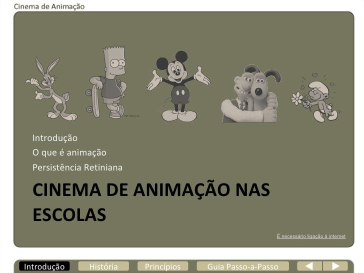 CINEMA DE ANIMAÇÃO NAS ESCOLAS <ul><li>Introdução </li></ul><ul><li>O que é animação </li></ul><ul><li>Persistência Retini...