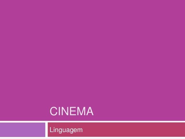 CINEMA Linguagem