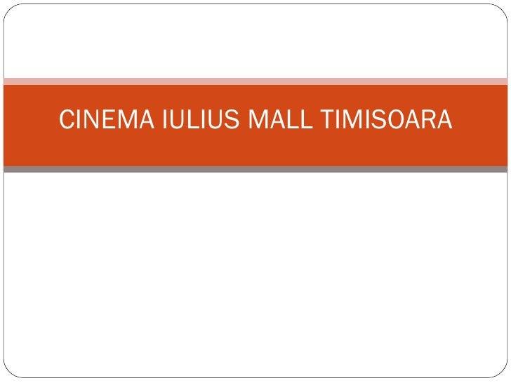 CINEMA IULIUS MALL TIMISOARA