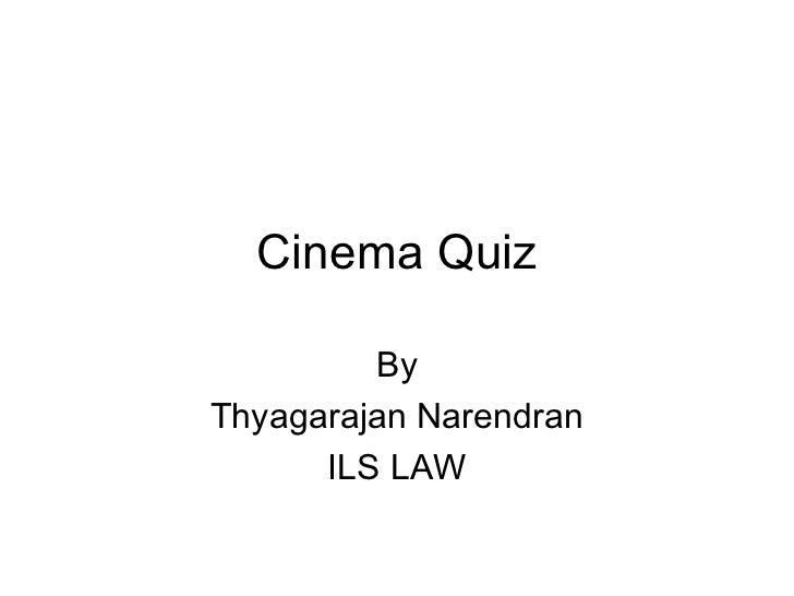 Cinema Quiz By Thyagarajan Narendran ILS LAW