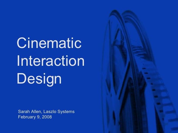 Cinematic  Interaction  Design