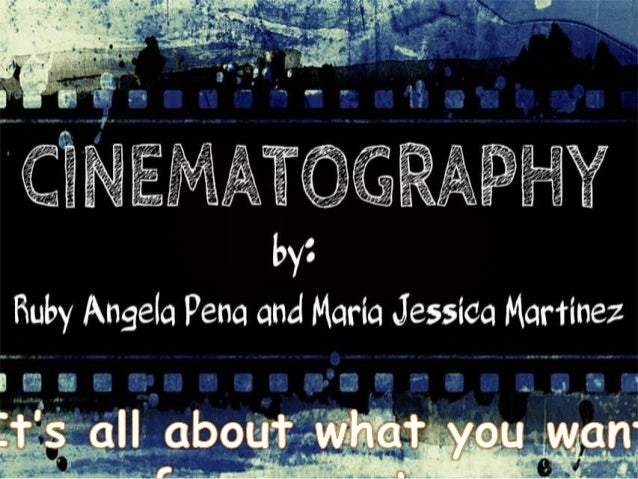 CINEMATOGRAPH Y and technology of motion-picture Art  photography. It involves the composition of a scene, lighting of the...