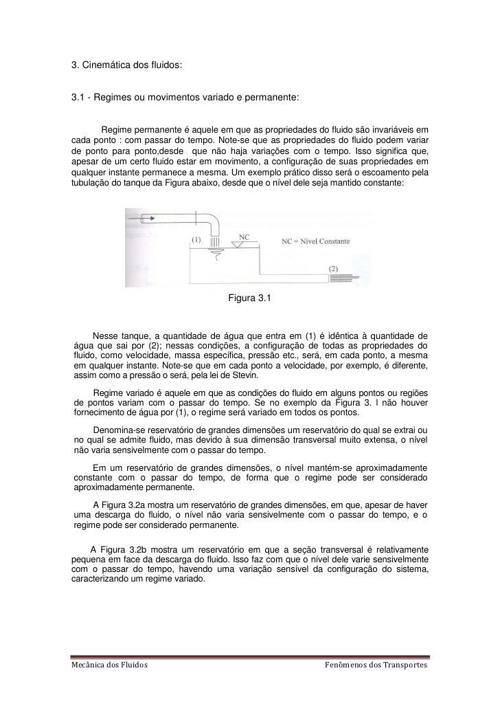 3. Cinemática dos fluidos:3.1 - Regimes ou movimentos variado e permanente:       Regime permanente é aquele em que as pro...