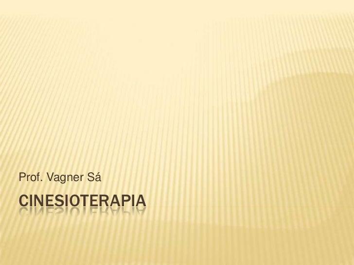 Prof. Vagner SáCINESIOTERAPIA