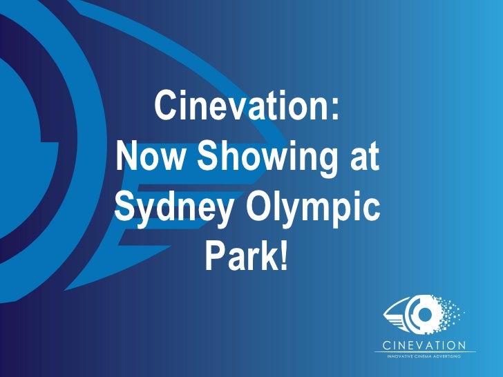 Cinevation:Now Showing atSydney Olympic     Park!