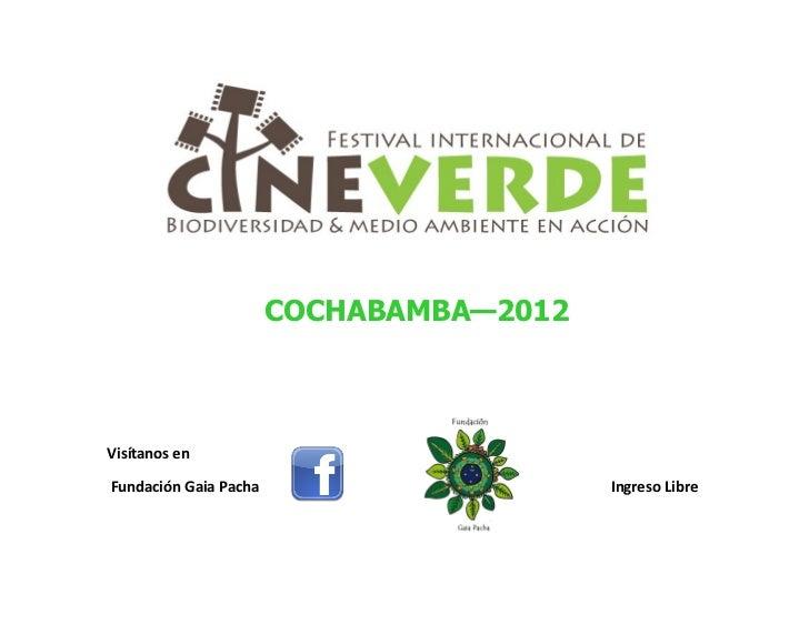 COCHABAMBA—2012Visítanos enFundación Gaia Pacha                     Ingreso Libre