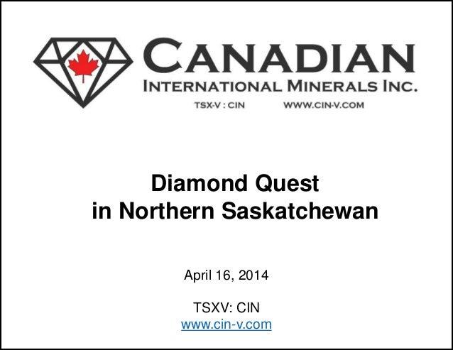 Canadian International Minerals Inc. (CIN-TSXV) Corporate Presentation (April 2014)