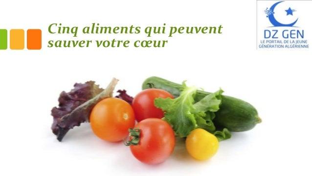 Cinq aliments qui peuvent sauver votre cœur