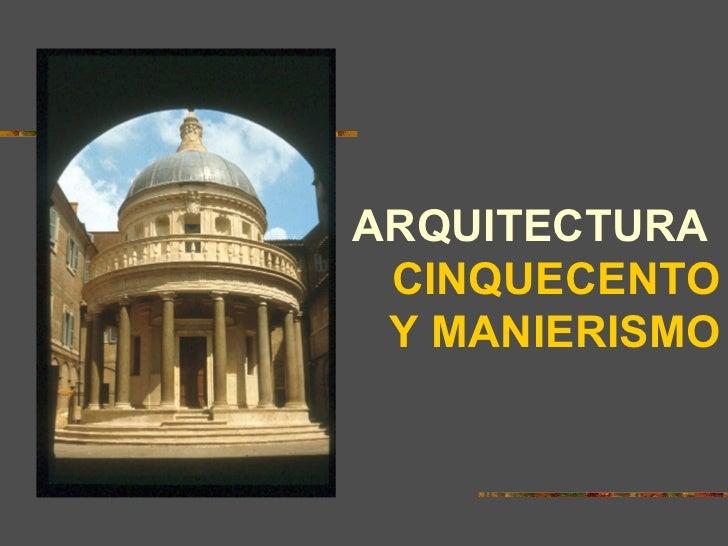 Arquitectura del cinquecento y manierismo