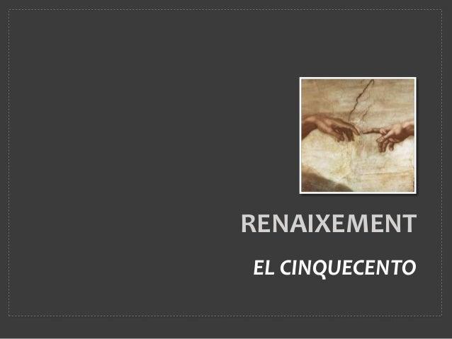 RENAIXEMENT EL CINQUECENTO
