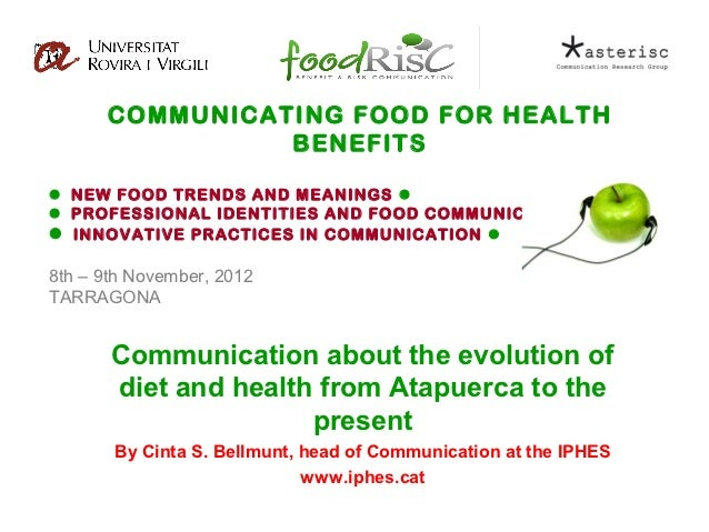 Mass communication regarding the evolution of diet and health from Atapuerca to the present.