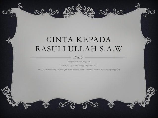 CINTA KEPADARASULLULLAH S.A.W                                     Mengikut saranan Al-Quran                            Har...