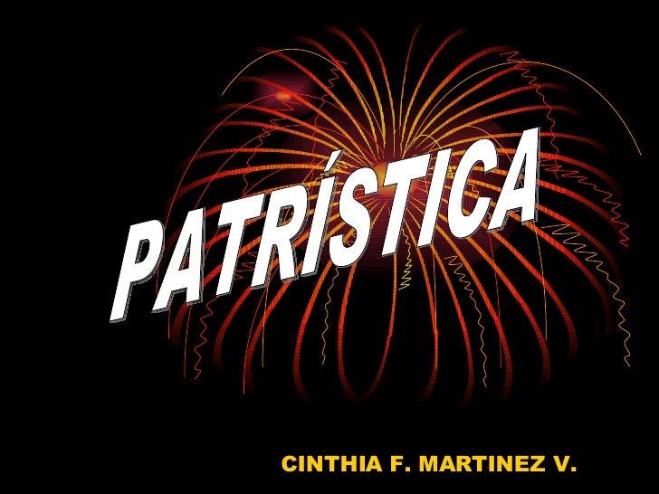 CINTHIA F. MARTINEZ V. PATRÍSTICA