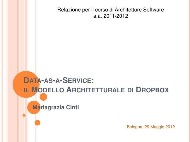 Relazione per il corso di Architetture Software                           a.a. 2011/2012DATA-AS-A-SERVICE:IL MODELLO ARCHI...