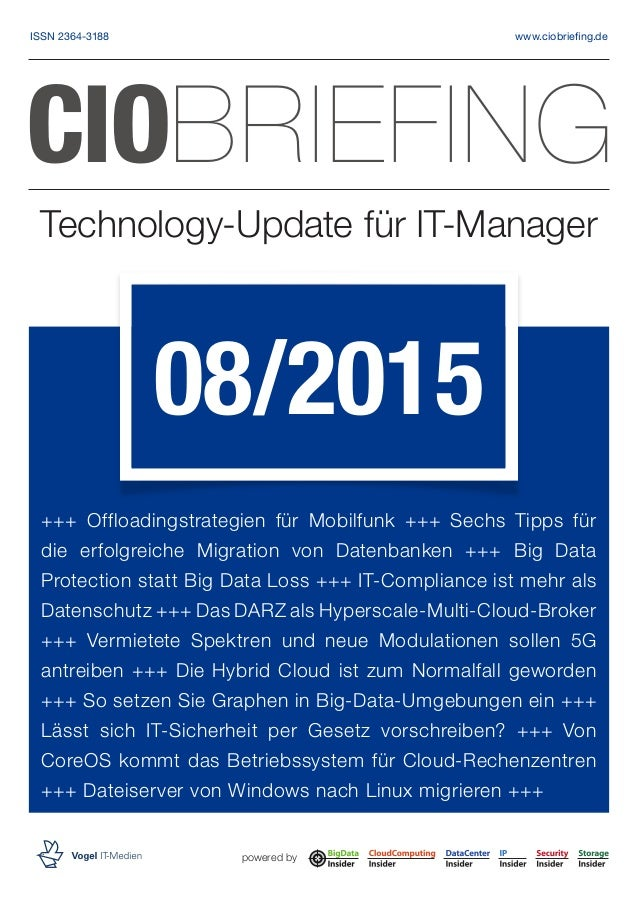 Technology-Update für IT-Manager powered by CIOBRIEFING 08/2015 +++ Offloadingstrategien für ­Mobilfunk +++ Sechs Tipps fü...