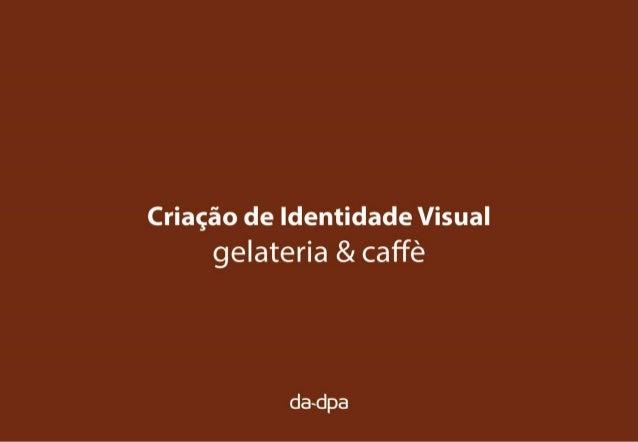 Cioccolatte_Identidade Visual_Criação: DA-DPA Comunicação