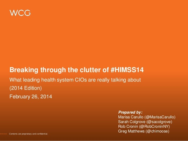 Breaking through the clutter of #HIMSS14 What leading health system CIOs are really talking about  (2014 Edition) February...