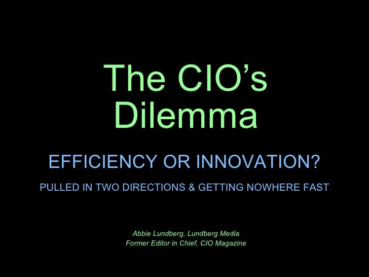 The CIO's Dilemma