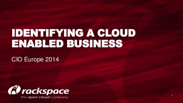 CIO Europe 2014 1 IDENTIFYING A CLOUD ENABLED BUSINESS