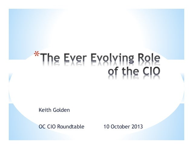 *  Keith Golden OC CIO Roundtable  10 October 2013