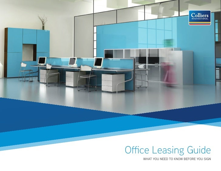 Office Leasing Guide                             WHAT YOU NEED TO KNOW BEFORE YOU SIGNColliers International              ...