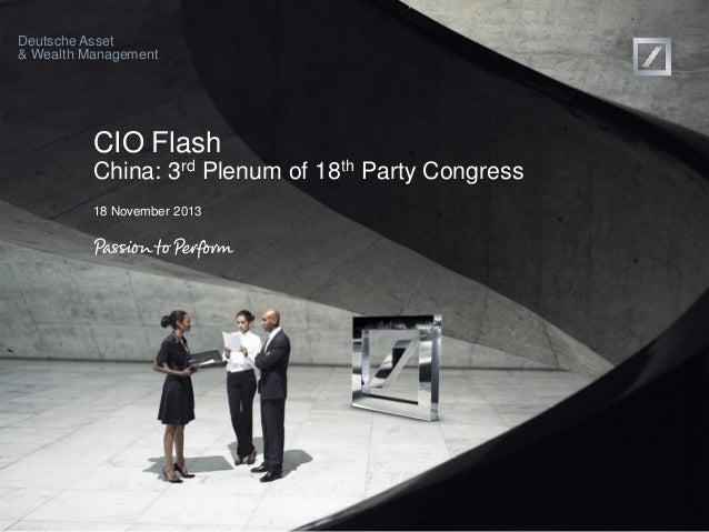 Deutsche Asset & Wealth Management  CIO Flash China: 3rd Plenum of 18th Party Congress 18 November 2013