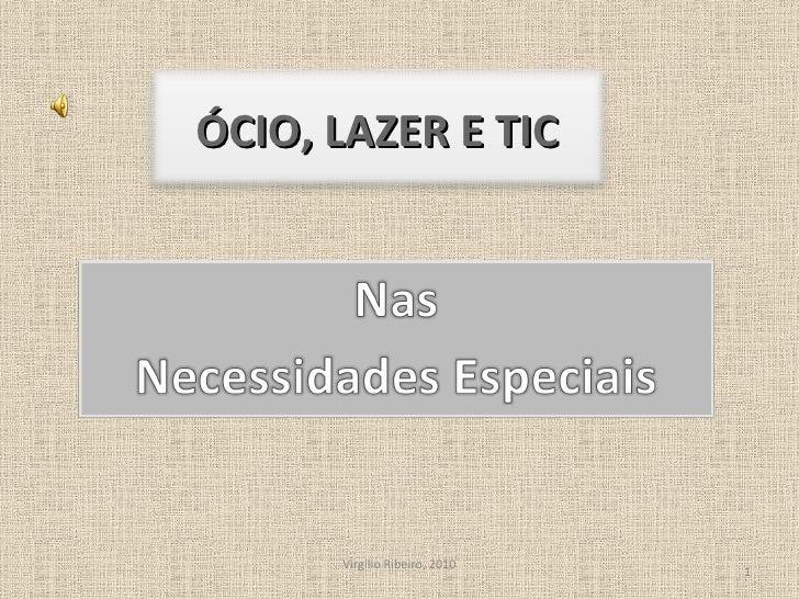 Virgílio Ribeiro, 2010 ÓCIO, LAZER E TIC