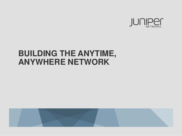 Building the Anytime, Anywhere Network