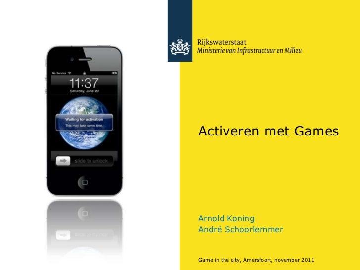 Activeren met Games Arnold Koning André Schoorlemmer Game in the city, Amersfoort, november 2011